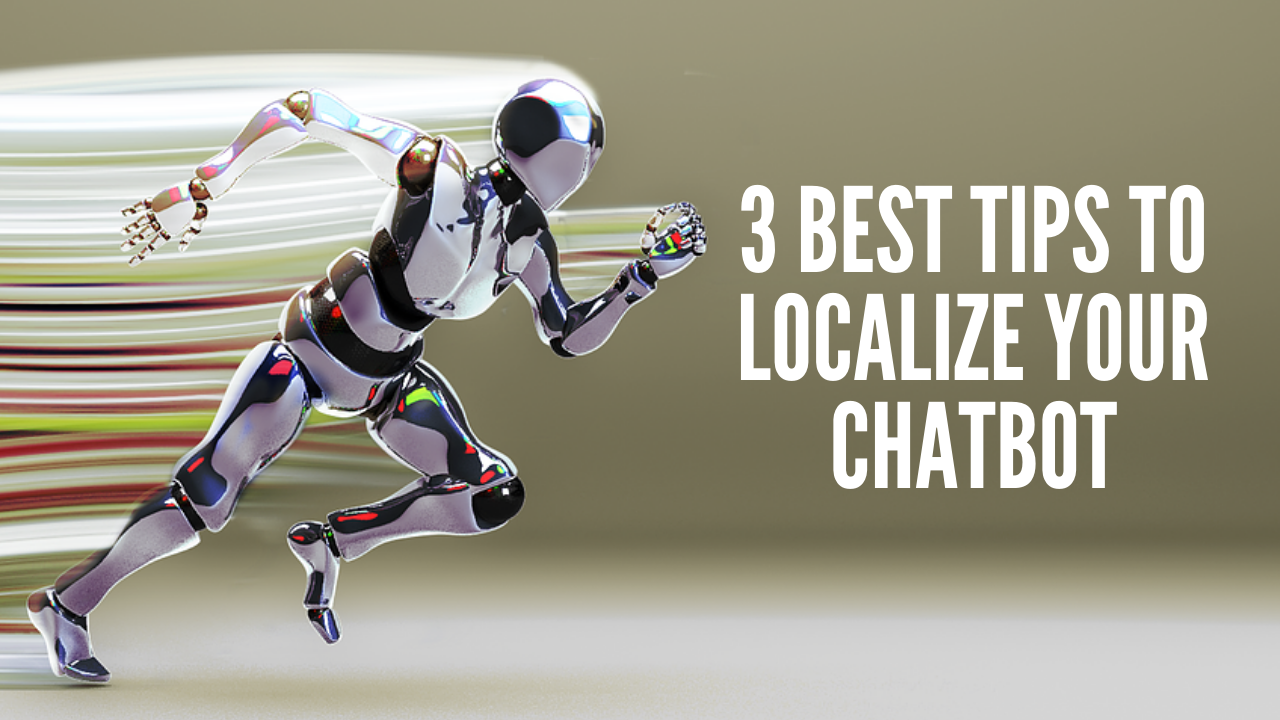 3 Best Tips to Localize Your Chatbot