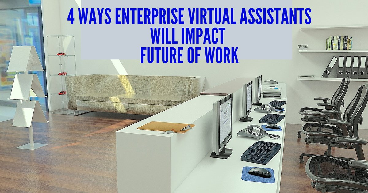The future of the workplace virtual assistant