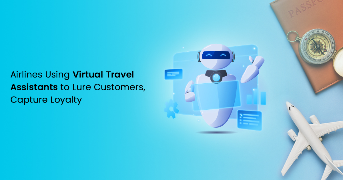 Virtual travel assistants for airlines