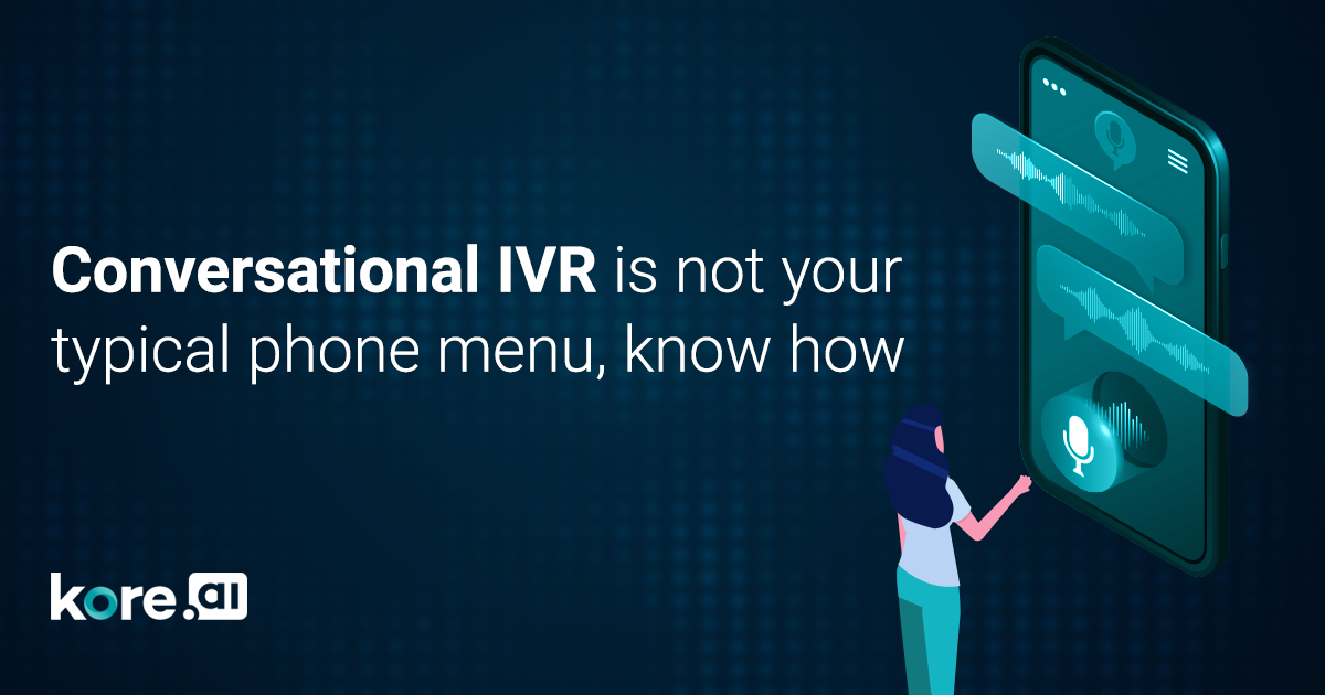 Conversational IVR is not your typical phone menu, know how