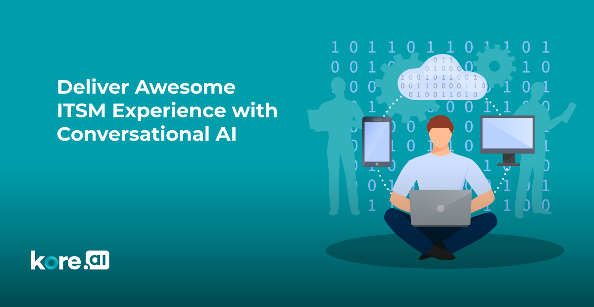 Providing Unprecedented ITSM Experience with the Power of Conversational AI