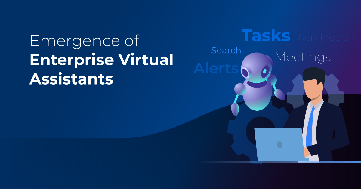 Emergence of Enterprise Virtual Assistant