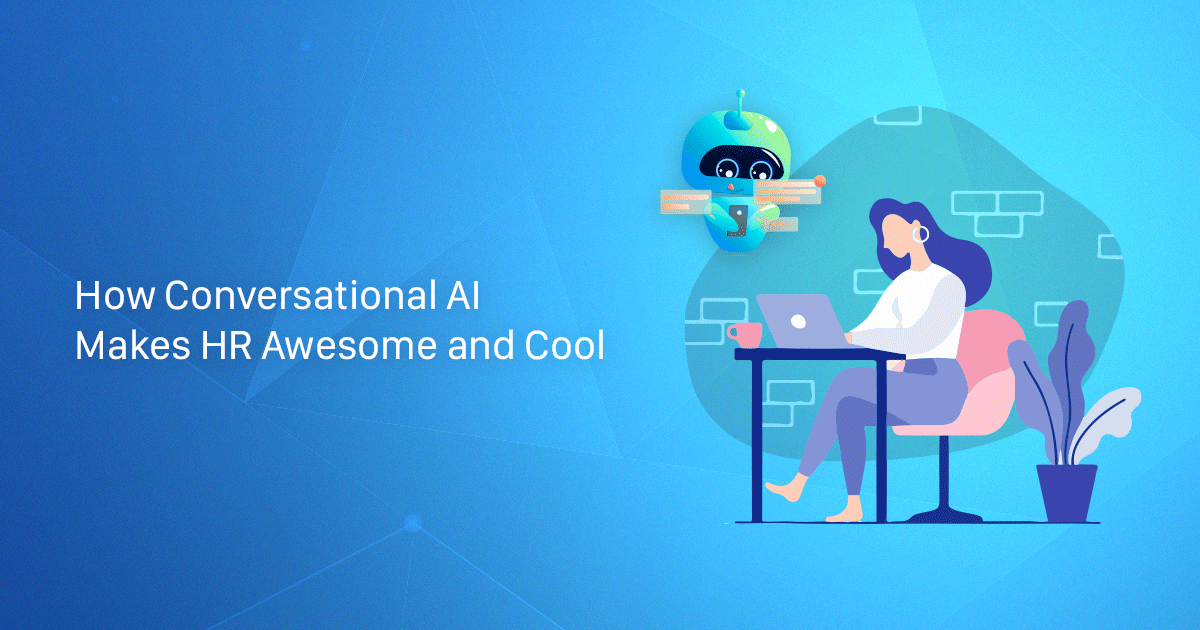 How Conversational AI Makes HR Awesome and Cool