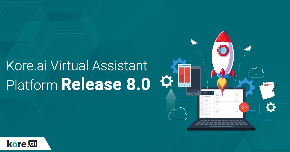 Kore.ai Virtual Assistant Platform Release 8.0 - Yet another giant leap in conversational AI