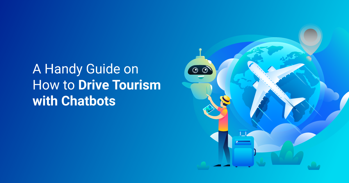 A Handy Guide on How to Drive Tourism with Chatbots